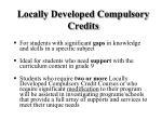 locally developed compulsory credits