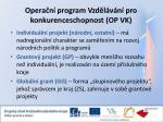 opera n program vzd l v n pro konkurenceschopnost op vk2