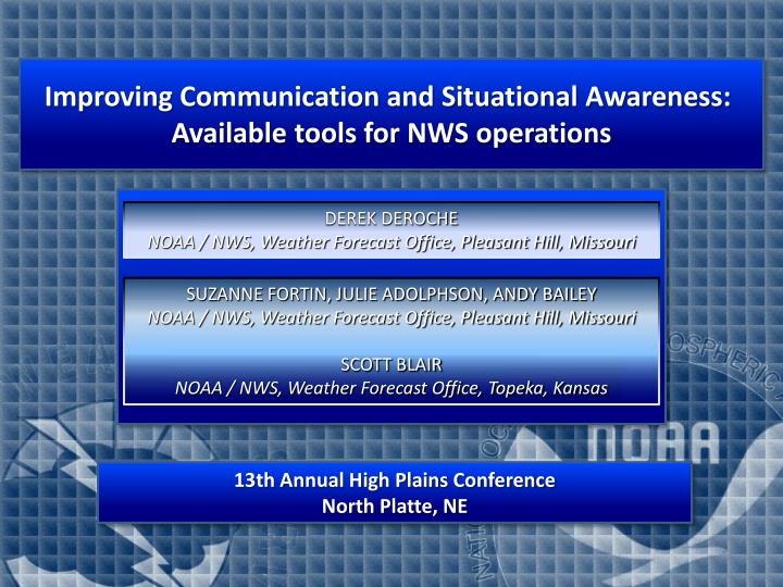 improving communication and situational awareness available tools for nws operations n.