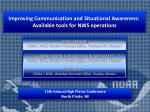 improving communication and situational awareness available tools for nws operations