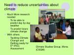 need to reduce uncertainties about climate