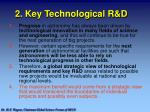 2 key technological r d
