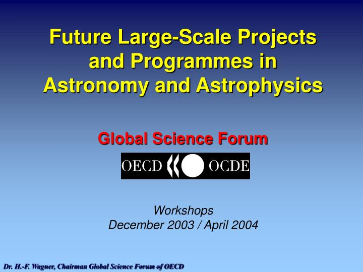 future large scale projects and programmes in astronomy and astrophysics n.