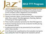 2013 ttt program