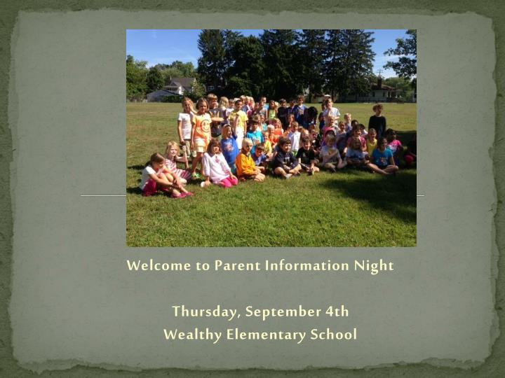 welcome to parent information night thursday september 4 th wealthy elementary school n.