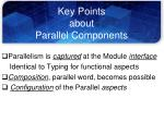 key points about parallel components