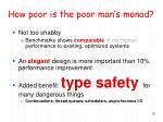 how poor is the poor man s monad