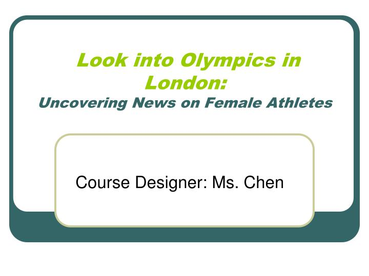 look into olympics in london uncovering news on female athletes n.