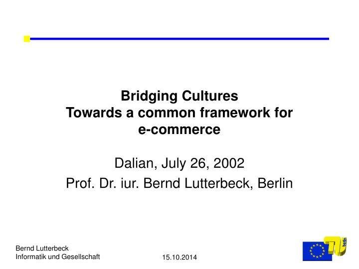 bridging cultures towards a common framework for e commerce n.