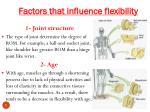 factors that influence flexibility