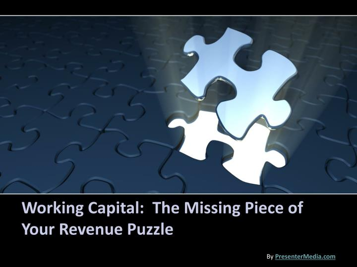 working capital the missing piece of your revenue puzzle n.