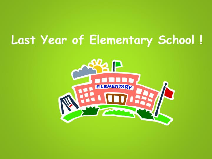 Last year of elementary school