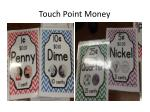 touch point money