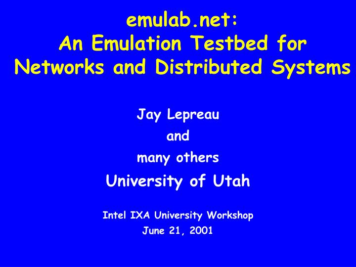 emulab net an emulation testbed for networks and distributed systems n.