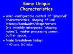 some unique characteristics