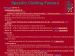 specific clotting factors