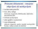 primarni dokumenti omejeno objavljeni ali neobjavljeni