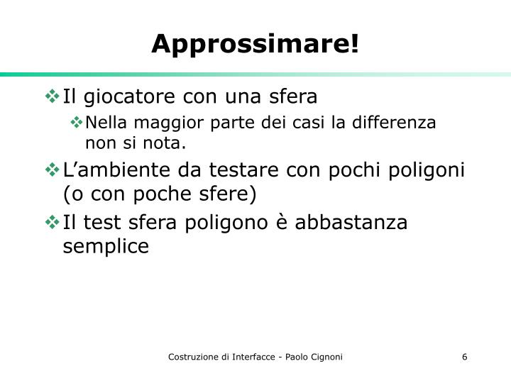 Approssimare!