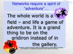 networks require a spirit of adventure