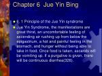 chapter 6 jue yin bing