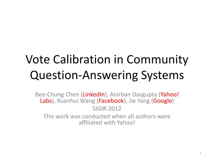 vote calibration in community question answering systems n.
