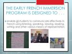 the early french immersion program is designed to