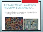 the early french immersion program is designed to4