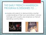 the early french immersion program is designed to6