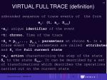 virtual full trace definition