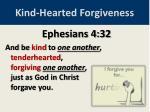 kind hearted forgiveness