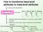 how to transforme base level attributes to meta level attributes