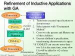 refinement of inductive applications with ga