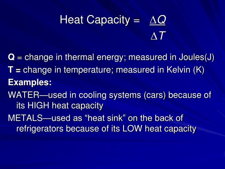 Heat Capacity =