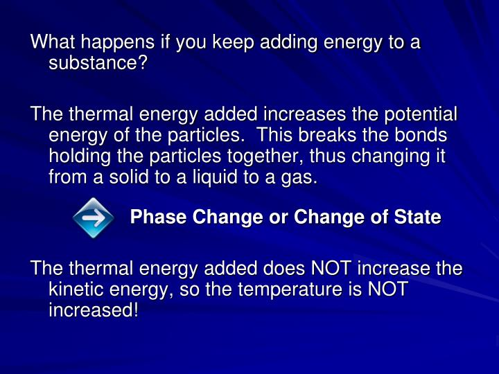 What happens if you keep adding energy to a substance?