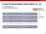 e way set associative cache here e 2