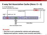 e way set associative cache here e 22