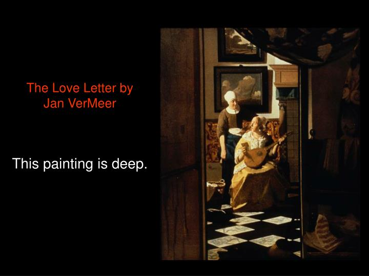 the love letter vermeer ppt things to ponder powerpoint presentation id 5610788 11078 | the love letter by jan vermeer this painting is deep n