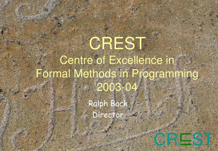 crest centre of excellence in formal methods in programming 2003 04 n.
