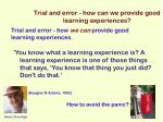 trial and error how can we provide good learning experiences