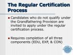 the regular certification process