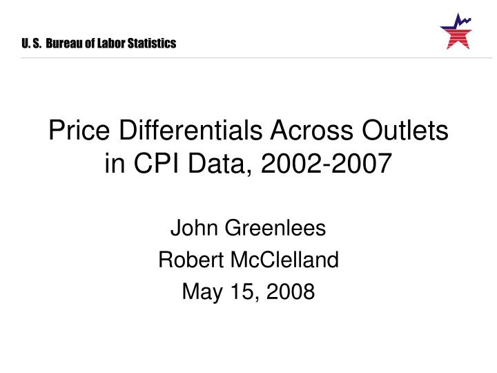 price differentials across outlets in cpi data 2002 2007 n.