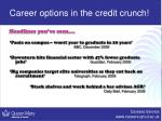 career options in the credit crunch
