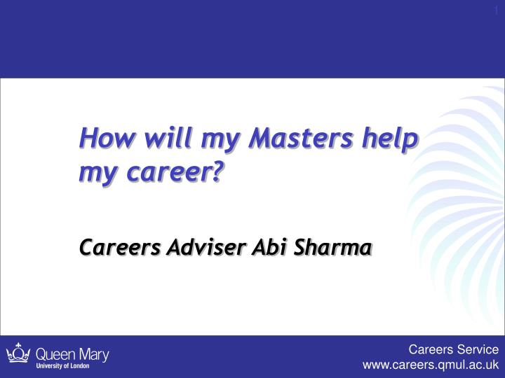 how will my masters help my career careers adviser abi sharma n.