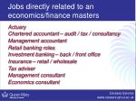 jobs directly related to an economics finance masters