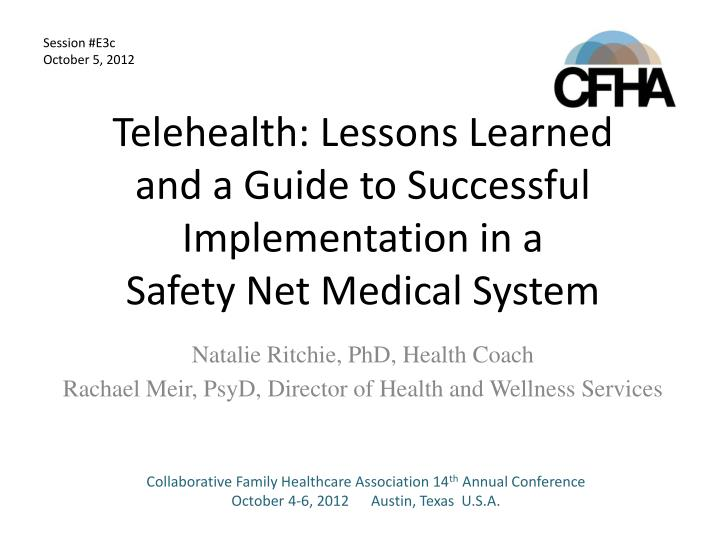 telehealth lessons learned and a guide to successful implementation in a safety net medical system n.