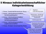 5 niveaus individualwissenschaftlicher kategorienbildung