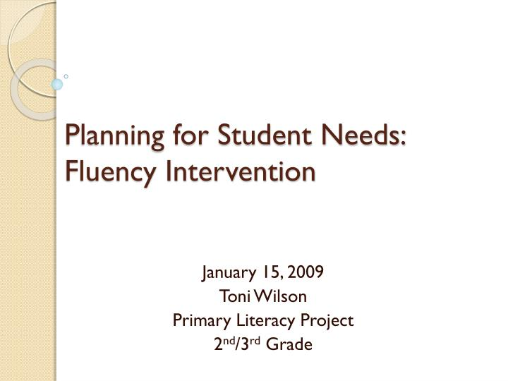 planning for student needs fluency intervention n.