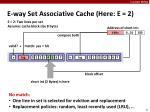 e way set associative cache here e 22