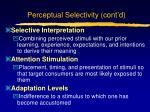 perceptual selectivity cont d