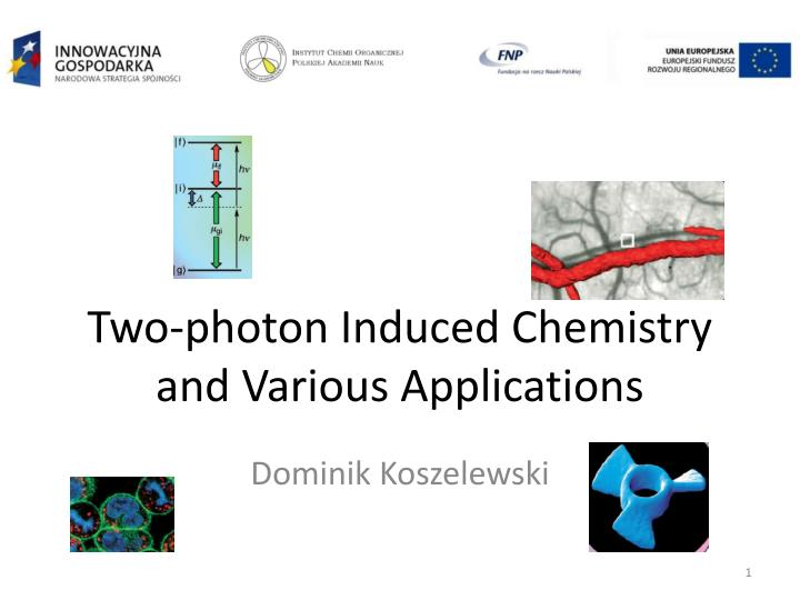two photon induced chemistry and various applications n.